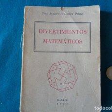 Libros de segunda mano: DIVERTIMENTOS MATEMÁTICOS, JOSÉ AUGUSTO SÁNCHEZ PÉREZ. 1948. Lote 263172300