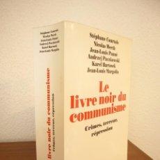 Libros de segunda mano: LE LIVRE NOIR DU COMMUNISME. CRIMES, TERREUR, RÉPRESSION (ROBERT LAFFONT) LIBRO NEGRO DEL COMUNISMO. Lote 263172905