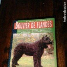 Libros de segunda mano: EL NUEVO LIBRO DEL BOUVIER DE FLANDES. SALVADOR GÓMEZ-TOLDRÁ. Lote 263184660