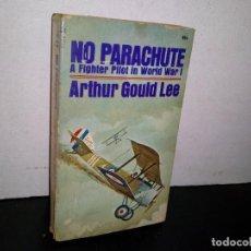 Libros de segunda mano: 7- IDIOMA INGLÉS - NO PARACHUTE, UN PILOTO DE COMBATE EN LA PRIMERA GUERRA MUNDAL - ARTHUR GOULD LEE. Lote 263219300