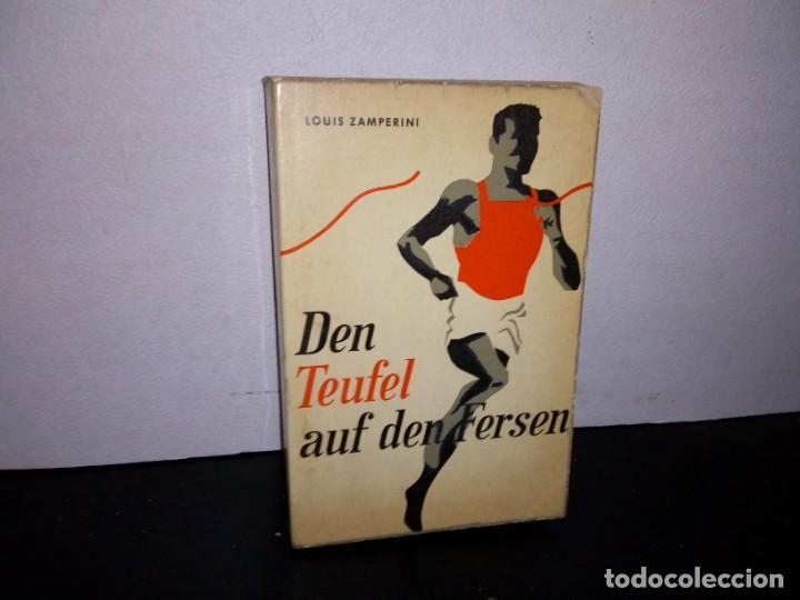 7- ALEMÁN - DEN TEUFEL AUF DEN FERSEN - LOUIS ZAMPERINI (Libros de Segunda Mano (posteriores a 1936) - Literatura - Otros)