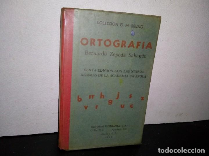 7- ORTOGRAFÍA - BERNARDO ZEPEDA SAHAGÚN - 1960 (Libros de Segunda Mano - Ciencias, Manuales y Oficios - Otros)