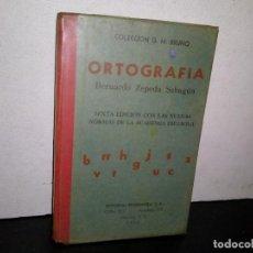 Libros de segunda mano: 7- ORTOGRAFÍA - BERNARDO ZEPEDA SAHAGÚN - 1960. Lote 263219375