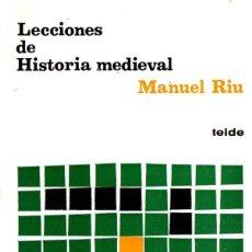 Libros de segunda mano: MANUEL RIU : LECCIONES DE HISTORIA MEDIEVAL (TEIDE, 1978). Lote 263220325