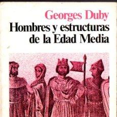 Libros de segunda mano: DUBY : HOMBRES Y ESTRUCTURAS DE LA EDAD MEDIA (SIGLO VEINTIUNO, 1977). Lote 263220460
