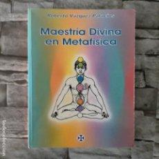Libros de segunda mano: MAESTRIA DIVINA EN METAFISICA ROBERTO VAQUEZ PALACIOS IMPRESO EN URUGUAY. Lote 263245740