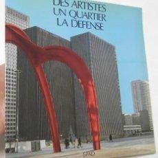 Libros de segunda mano: DES ARTISTES. UN QUAERTIER. LA DEFENSE. Lote 263481085