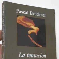Libros de segunda mano: LA TENTACIÓN DE LA INOCENCIA - PASCAL BRUCKNER. Lote 263514650