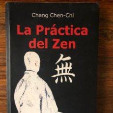 Libros de segunda mano: LA PRÁCTICA DEL ZEN. CHANG CHE-CHI. EMORCER EDIC. TRADICIÓN Y CONOCIMIENTO ESOTÉRICO. BUDISMO ZEN. Lote 263562090