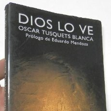 Libros de segunda mano: DIOS LO VE - OSCAR TUSQUETS BLANCA. Lote 263563670