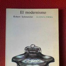 Libros de segunda mano: EL MODERNISMO. ROBERT SCHMUTZLER. ALIANZA.. Lote 263568895