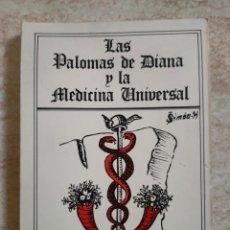 Libros de segunda mano: LAS PALOMAS DE DIANA Y LA MEDICINA UNIVERSAL - SIMÓN H - EDITORIAL MAIKA 1985 - RARO DIFICIL. Lote 263570960