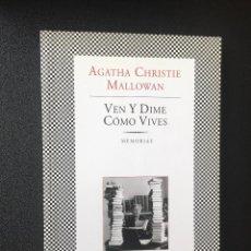 Libri di seconda mano: VEN Y DIME COMO VIVES, AGATHA CHRISTIE MALLOWAN. Lote 263588550