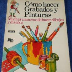 Libros de segunda mano: CÓMO HACER GRABADOS Y PINTURAS - PLESA - EDICIONES SM (1977). Lote 263589710