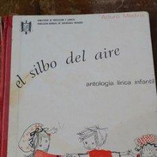 Libros de segunda mano: LIBRO EL SILBO DEL AIRE - ANTOLOGÍA LÍRICA JUVENIL - ARTURO MEDINA, PYMY 110. Lote 263590625