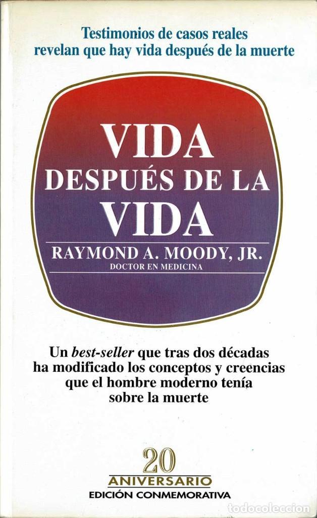 VIDA DESPUÉS DE LA VIDA. EDICIÓN CONMEMORATIVA - RAYMOND A. MOODY, JR. (Libros de Segunda Mano - Parapsicología y Esoterismo - Otros)