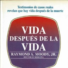 Libros de segunda mano: VIDA DESPUÉS DE LA VIDA. EDICIÓN CONMEMORATIVA - RAYMOND A. MOODY, JR.. Lote 263647135