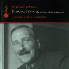 Libros de segunda mano: EL MÓN D'AHIR: MEMÒRIES D'UN EUROPEU - DE STEFAN ZWEIG (AUTOR). Lote 263677730