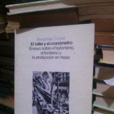 Libros de segunda mano: EL TALLER Y EL CRONOMETRO, BENJAMIN CORIAT , ED. SIGLO VEINTIUNO XXI. Lote 263680770