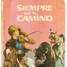 Libros de segunda mano: SIEMPRE EN TU CAMINO. LAURA GARCÍA CORELLA. SERIE JOVENCITA, Nº 8. ED. VASCO AMERICANA (EVA).(Z/14). Lote 263686620