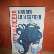Libros de segunda mano: MORDER LA MANZANA LA REVOLUCION SERA FEMINISTA O NO SERA - LETICIA DOLERA - DISPONGO DE MAS LIBROS. Lote 263688375