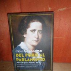 Libros de segunda mano: CLARA CAMPOAMOR - DEL FORO AL PARLAMENTO ARTICULOS PERIODISTICOS 1925-1934 - DISPONGO DE MAS LIBROS. Lote 263692475