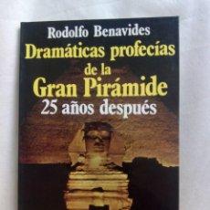 Libros de segunda mano: DRAMÁTICAS PROFECÍAS DE LA GRAN PIRÁMIDE 25 AÑOS DESPUÉS / RODOLFO BENAVIDES. Lote 263699575