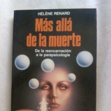 Libros de segunda mano: MÁS ALLÁ DE LA MUERTE / HELENE RENARD. Lote 263702365