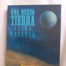 Libros de segunda mano: UNA NUEVA TIERRA / PETER RUSSELL. Lote 263703130