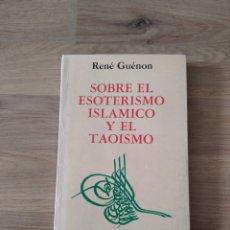 Libros de segunda mano: SOBRE EL ESOTERISMO ISLÁMICO Y EL TAOÍSMO. RENÉ GUÉNON.. Lote 263711475
