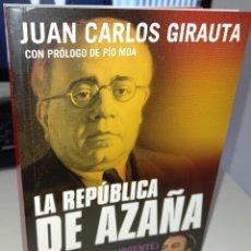 Libros de segunda mano: LA REPÚBLICA DE AZAÑA - GIRAUTA, JUAN CARLOS. Lote 263715335