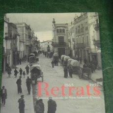 Libros de segunda mano: RETRATS 1865-1997 CRONICA IL·LUSTRADA DE SANT SADURNI D'ANOIA - CARLES QUEROL ROVIRA 1998. Lote 263718735