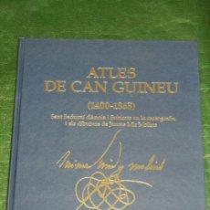 Libros de segunda mano: ATLES DE CAN GUINEU (1400-1865) SANT SADURNI D'ANOIA I SUBIRATS, DE JAUME MIR MOLINS - CARLES QUEROL. Lote 263720115