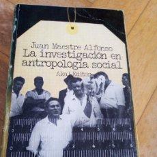 Libros de segunda mano: LA INVESTIGACIÓN EN ANTROPOLOGÍA SOCIAL. JUAN MAESTRE ALFONSO. Lote 264164684