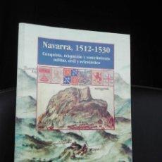 Libros de segunda mano: NAVARRA, 1512-1530 - PEDRO ESARTE MUNIAIN. Lote 264225688
