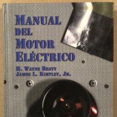 Libros de segunda mano: MANUAL DEL MOTOR ELÉCTRICO. H. WAYNE BEATY Y JAMES L. KIRTLEY JR. MCGRAWHILL 1995.. Lote 264242980