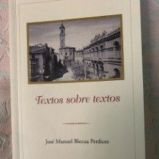 Libros de segunda mano: TEXTO SOBRE TEXTOS, JOSÉ MANUEL BLECUA PERDICES. Lote 264252872