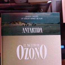 Libros de segunda mano: ANTÁRTIDA EL AGUJERO DE OZONO JAVIER CACHO MARÍA JESÚS SAINZ DE AJA. Lote 264289816