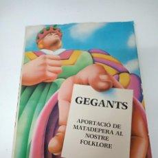 Libros de segunda mano: GEGANTS APORTACIÓ DE MATADEPERA AL NOSTRE FOLKLORE. Lote 264345996