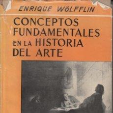 Libros de segunda mano: ENRIQUE WÖLFFLIN. CONCEPTOS FUNDAMENTALES EN LA HISTORIA DEL ARTE. ESPASA - CALPE, MADRID 1961.. Lote 264440069