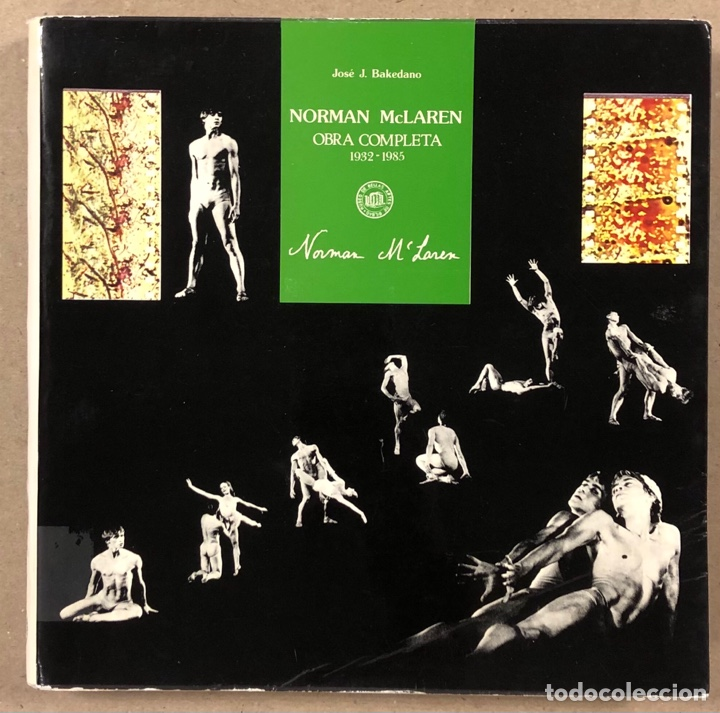 NORMAN MCLAREN OBRA COMPLETA (1932-1935). JOSÉ J. BAKEDANO. EDITA MUSEO DE BELLAS ARTES 1987. (Libros de Segunda Mano - Bellas artes, ocio y coleccionismo - Otros)