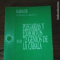 Livros em segunda mão: PLEGARIAS Y EXHORTOS DE LOS 72 GENIOS DE LA CÁBALA.- KABALEB. MISTERIOS DE LA OBRA DIVINA.. Lote 264462039