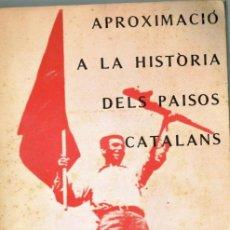 Libros de segunda mano: APROXIMACIÓ A LA HISTÒRIA DELS PAISOS CATALANS EDICIÓ CLANDESTINA 1975 PSAN ?. Lote 264681514