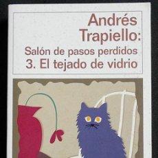 Libros de segunda mano: SALÓN DE PASOS PERDIDOS 3. EL TEJADO DE VIDRIO - ANDRÉS TRAPIELLO - DESTINO (1999). Lote 264681789