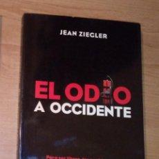 Livres d'occasion: JEAN ZIEGLER - EL ODIO A OCCIDENTE - PENÍNSULA, 2010. Lote 264479274