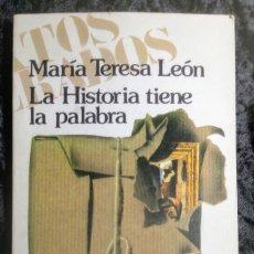 Livros em segunda mão: MARIA TERESA LEON - LA HISTORIA TIENE LA PALABRA - 1977 -. NOTICIA SALVAMENTO DEL TESORO ARTÍSTICO. Lote 264748989