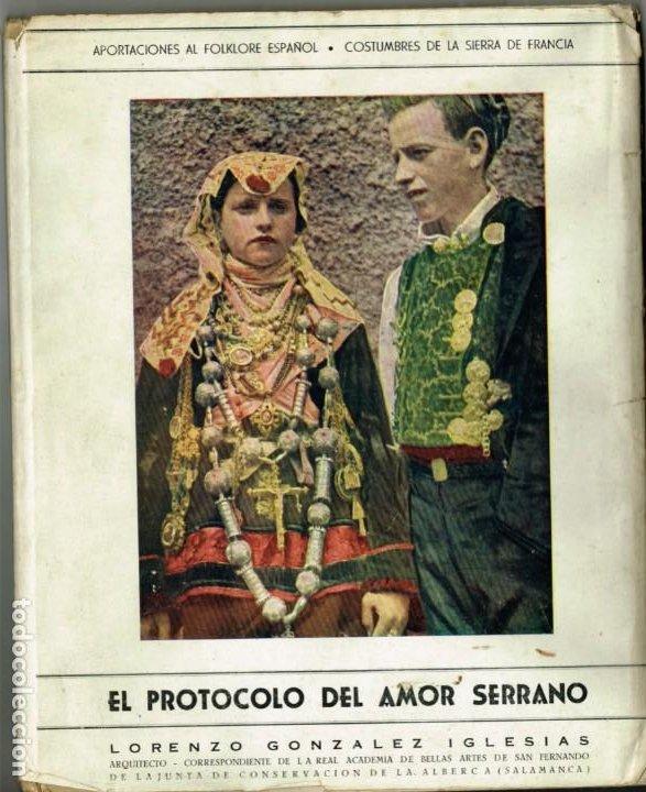 EL PROTOCOLO DEL AMOR SERRANO LORENZO GONZALEZ SIERRA DE FRANCIA FOLKLORE ESPAÑOL 1944 (Libros de Segunda Mano - Bellas artes, ocio y coleccionismo - Otros)