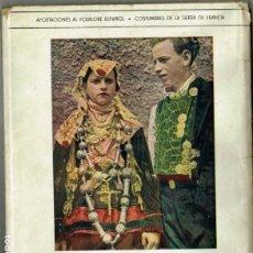 Libros de segunda mano: EL PROTOCOLO DEL AMOR SERRANO LORENZO GONZALEZ SIERRA DE FRANCIA FOLKLORE ESPAÑOL 1944. Lote 265111629