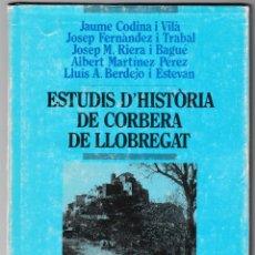 Libros de segunda mano: ESTUDIS D'HISTÒRIA DE CORBERA DE LLOBREGAT - PUBLICACIONS ABADIA MONTSERRAT 1991 - CATALÀ. Lote 265213479