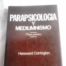 Libros de segunda mano: PARAPSICOLOGÍA Y MEDIUMNISMO. CURSO PRÁCTICO - HEREWARD CARRINGTON - EDICIONES PICAZO, 1981. Lote 265412259